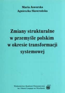 Okładka książki Zmiany strukturalne w przemyśle polskim w okresie transformacji systemowej