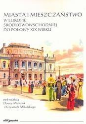 Okładka książki Miasta i mieszczaństwo w Europie rodkowowschodniej do połowy