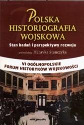 Okładka książki Polska Historiografia Wojskowa. Stan badań i perspektywy roz