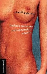 Okładka książki Badania terenowe nad ukraińskim seksem