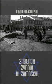Okładka książki Zagłada Żydów w Zamościu
