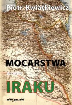 Okładka książki Mocarstwa wobec Iraku w latach 1945-1967