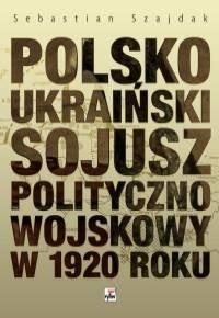 Okładka książki Polsko-ukraiński sojusz polityczno-wojskowy w 1920 roku
