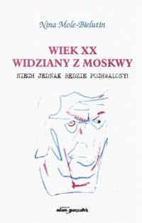 Okładka książki Wiek XX widziany z Moskwy