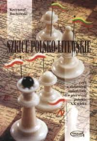 Okładka książki Szkice polsko-litewskie