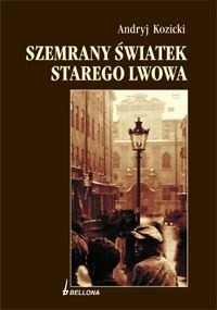 Okładka książki Szemrany światek starego Lwowa