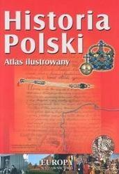 Okładka książki Historia Polski. Atlas ilustrowany