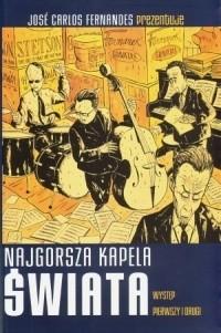 Okładka książki Najgorsza kapela świata: Występ pierwszy i drugi