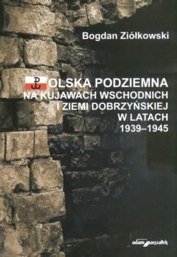 Okładka książki Polska podziemna na Kujawach wschodnich i ziemi Dobrzyńskiej w latach 1939-1945