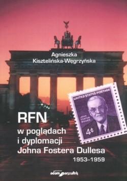 Okładka książki RFN w poglądach i dyplomacji Johna Fostera Dullesa 1953-1959