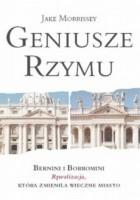 Geniusze Rzymu: Bernini i Borromini: Rywaliza, która zmieniła Wieczne Miasto