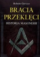 Bracia przeklęci. Historia masonerii