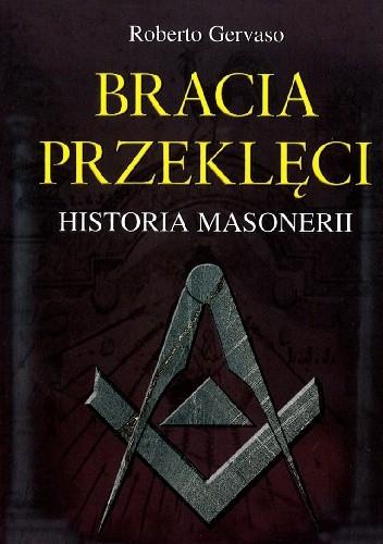 Okładka książki Bracia przeklęci. Historia masonerii