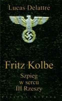 Okładka książki Fritz Kolbe. Szpieg w sercu III Rzeszy