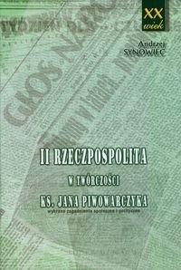 Okładka książki II Rzeczpospolita w twórczości księdza Jana Piwowarczyka