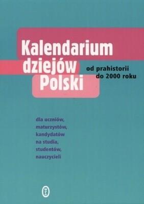Okładka książki Kalendarium dziejów Polski. Od prehistorii do 2000 roku