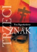 Trzeci znak - Yrsa Sigurdardóttir