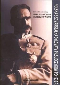 Okładka książki Polska bez marszałka Dylematy Piłsudczyków po 1935 r
