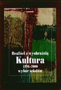 Okładka książki Realiści z wyobraźnią Kultura 1976-2000 t.1