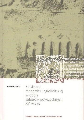 Okładka książki Episkopat Monarchii Jagiellońskiej w  dobie soborów powszechnych XV wieku