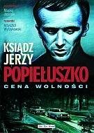 Okładka książki Ksiądz Jerzy Popiełuszko: Cena wolności