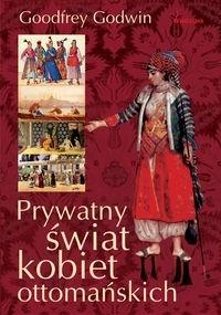 Okładka książki Prywatny świat kobiet ottomańskich