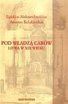 Okładka książki Pod władzą carów. Litwa w XIX wieku