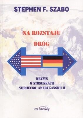 Okładka książki Na rozstaju dróg /Kryzys w stosunkach niemiecko-amerykańskich