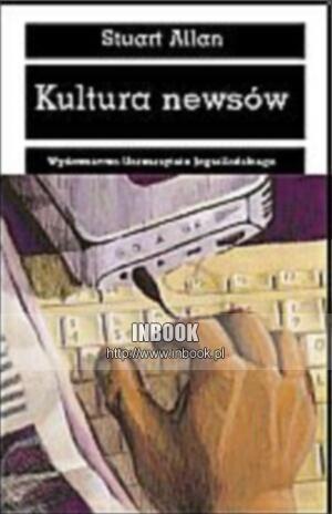 Okładka książki Kultura newsów - Stuart Allan