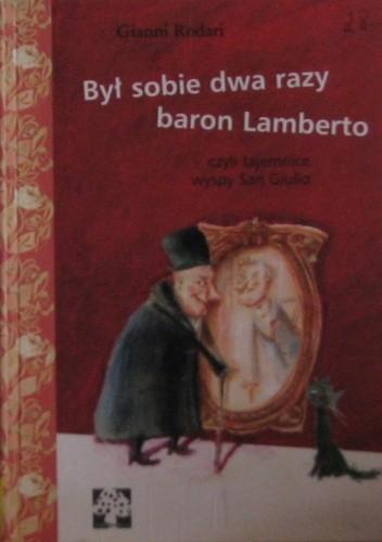 Okładka książki Był sobie dwa razy baron Lamberto czyli tajemnice wyspy San Giulio