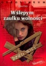 Okładka książki W ślepym zaułku wolności
