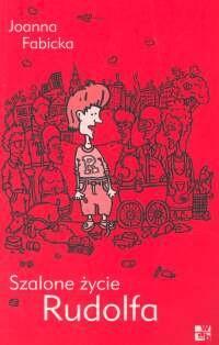 Okładka książki Szalone życie Rudolfa