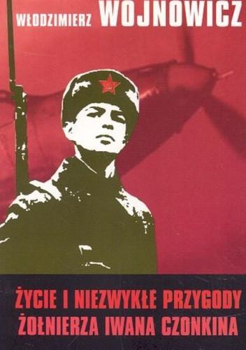 Okładka książki Życie i niezwykłe przygody żołnierza Iwana Czonkina