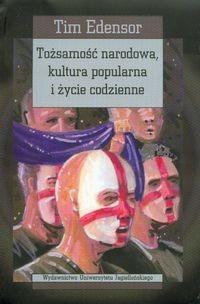 Okładka książki Tożsamość narodowa, kultura popularna i życie codzienne