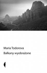 Okładka książki Bałkany wyobrażone