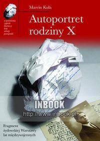Okładka książki Autoportret rodziny X. Fragment żydowskiej Warszawy lat międzywojennych