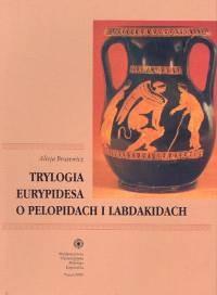 Okładka książki Trylogia Eurypidesa o Pelopidach i Labdakidach