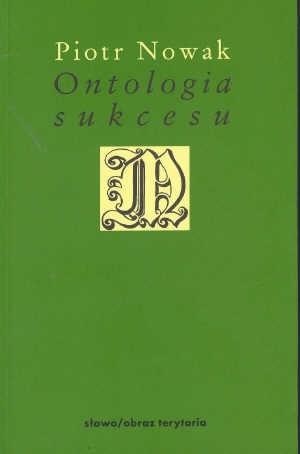 Okładka książki Ontologia sukcesu. Esej przy filozofii Alexandre Kojeve