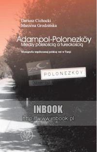 Okładka książki Adampol - Polonezkoy. Między polskością a tureckością. Monografia współczesnej wsi - Dariusz Cichocki, Marzena Godzińska