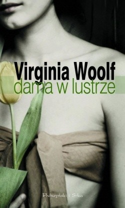 Dama w lustrze Woolf Virginia