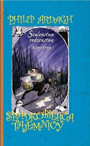 Okładka książki Spadkobierca tajemnicy czyli Nie ma to jak cztery nogi