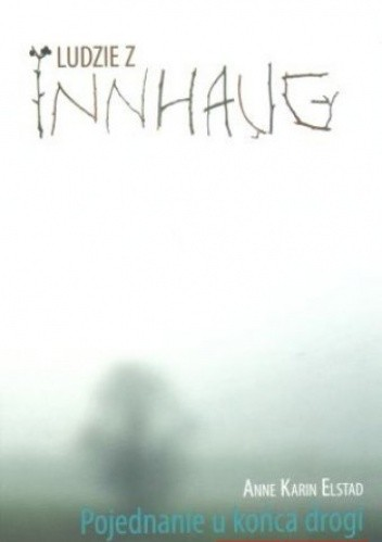 Okładka książki Ludzie z Innhaug, tom 4. Pojednanie u końca drogi