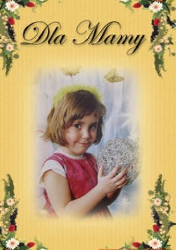 Okładka książki Dla Mamy