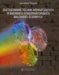 Okładka książki zastosowanie technik nieniszczących w badaniach konserwatorskich malowideł ściennych
