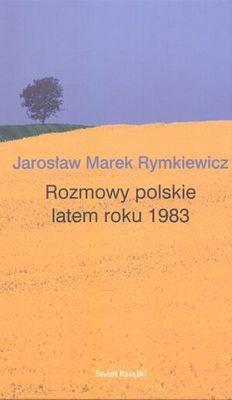 Okładka książki Rozmowy polskie latem roku 1983