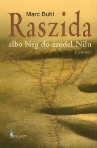 Okładka książki Raszida albo Bieg do źródeł Nilu : powieść