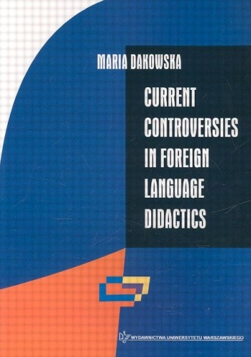 Okładka książki Current controversies in foreign language didactics