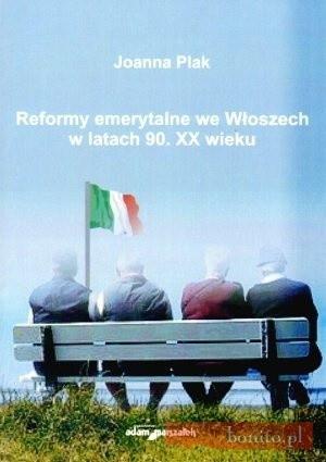 Okładka książki Reformy emerytalne we Włoszech w latach 90. XX wieku