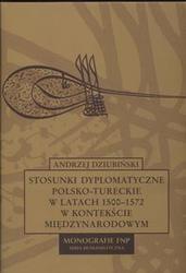 Okładka książki Stosunki dyplomatyczne polsko tureckie w latach 1500-1572 w kontekście międzynarodowym