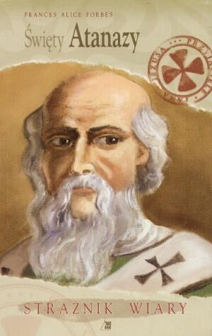 Okładka książki święty Atanazy. Strażnik wiary